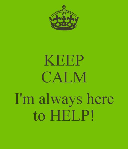 keep-calm-i-m-always-here-to-help
