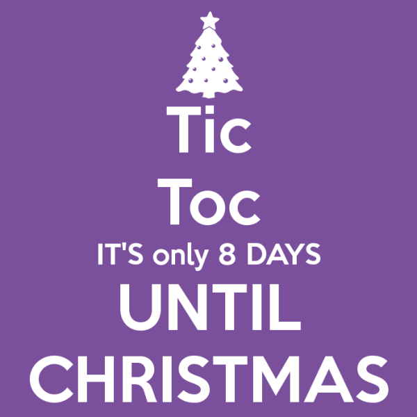 tic-toc-its-only-8-days-until-christmas