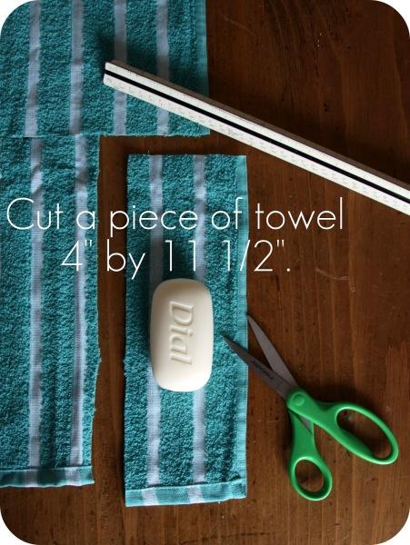Cut a piece of towel