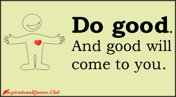 InspirationalQuotes.Club-good-inspirational-positive-kindness-being-a-good-person-unknown